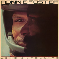 Ronnie Foster - Love Satellite (Expanded)