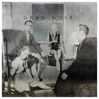 Gran Noir - Lost at Home
