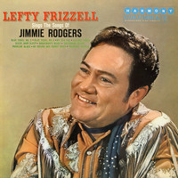 Lefty Frizzell - Sings the Songs of Jimmie Rodgers