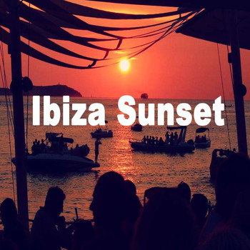 Various Artists - Ibiza Sunset - Just Chill & Laidback to the Coolest and Most Chilled-Out Beats & DJ Mix