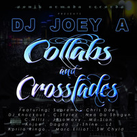 DJ Joey A - Collabs and Crossfades