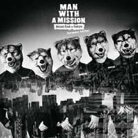 MAN WITH A MISSION - Dead End in Tokyo (European Edition)