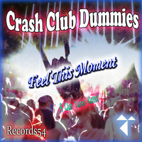 Crash Club Dummies - Feel This Moment (A Club Tunes Remix)