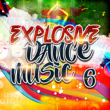Various Artists - Explosive Dance Music 6 (Explicit)