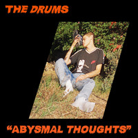 The Drums - Abysmal Thoughts