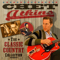 Chet Atkins - The Classic Country Collection