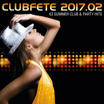 Various Artists - Clubfete 2017.02 (63 Summer Club & Party Hits [Explicit])