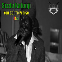Sizzla - You Got to Praise Jah