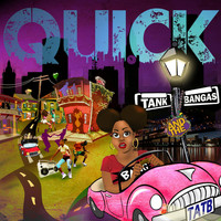 Tank and The Bangas - Quick