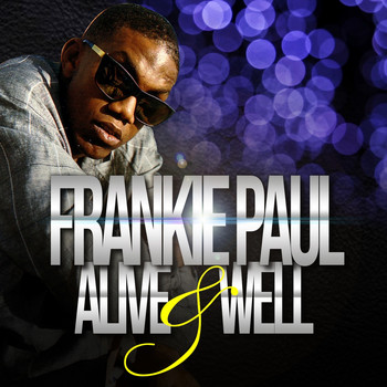 Frankie Paul - Alive & Well - Single