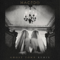Macedo - Ghost Town (Remix)