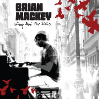 Brian Mackey - Feng Shui for Slobs