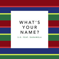 Daramola - What's Your Name? (feat. Daramola)