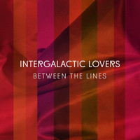 Intergalactic Lovers - Between The Lines