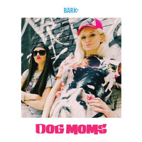 Bark - Dog Mom Anthem