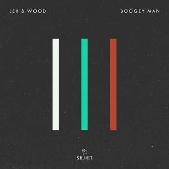 Lex & Wood - Boogey Man