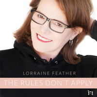 Lorraine Feather - The Rules Don't Apply