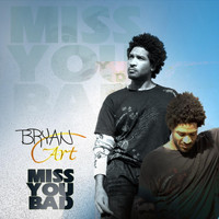 Bryan Art - Miss You Bad