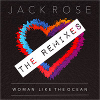 Jack Rose - Woman Like the Ocean (The Remixes)