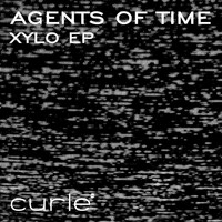 Agents Of Time - Xylo EP