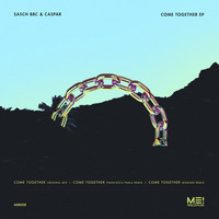 Sasch BBC, Caspar - Come Together Ep