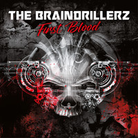 The Braindrillerz - First Blood (Explicit)