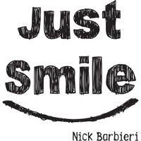 Nick Barbieri - Just Smile