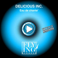 Delicious Inc. - Eau de chantè