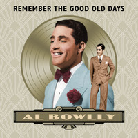 Al Bowlly - Remember the Good Old Days