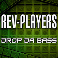 Rev-Players - Drop Da Bass