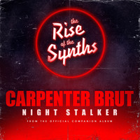"Carpenter Brut - Night Stalker (From ""The Rise of the Synths"")"
