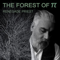Renegade Priest - The Forest of Pi