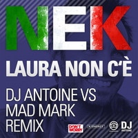 Nek - Laura Non C'è (Dj Antoine vs Mad Mark Remix)