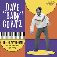 "Dave ""Baby"" Cortez - The Happy Organ + Dave ""Baby"" Cortez Second Album (Bonus Track Version)"