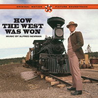 Alfred Newman - How the West Was Won (Original Motion Picture Soundtrack) [Bonus Track Version]