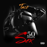 Taco - 50 Shades of Sex