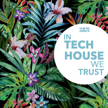 Various Artists - In Tech House We Trust