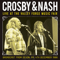 Crosby & Nash - Live at the Valley Forge Music Fair (Live)