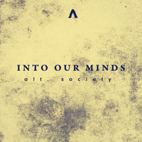 Alt.Society - Into Our Minds