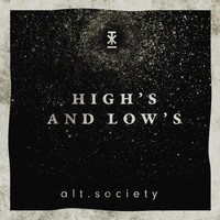 Alt.Society - High's and Low's