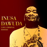 Inusa Dawuda - Love Criminal Remixes
