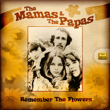The Mamas & The Papas - Remember the Flowers