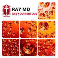 Ray MD - Are You Nervous