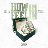 French Montana - How I'm Feelin (feat. French Montana)