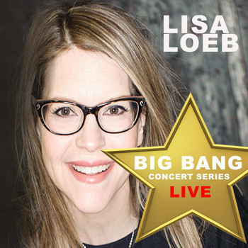 Lisa Loeb - Lisa Loeb: Big Bang Concert Series (Live)