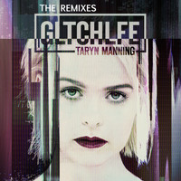 Taryn Manning - Gltchlfe (The Remixes)