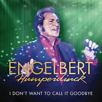 Engelbert Humperdinck - I Don't Want To Call It Goodbye