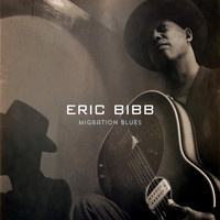 Eric Bibb - Migration Blues (Deluxe)