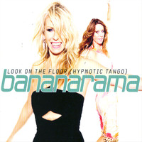 Bananarama - Look On The Floor (Hypnotic Tango)