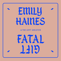 Emily Haines & The Soft Skeleton - Fatal Gift